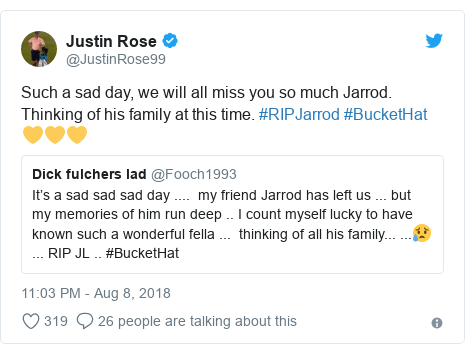 Twitter post by @JustinRose99: Such a sad day, we will all miss you so much Jarrod. Thinking of his family at this time. #RIPJarrod #BucketHat 💛💛💛