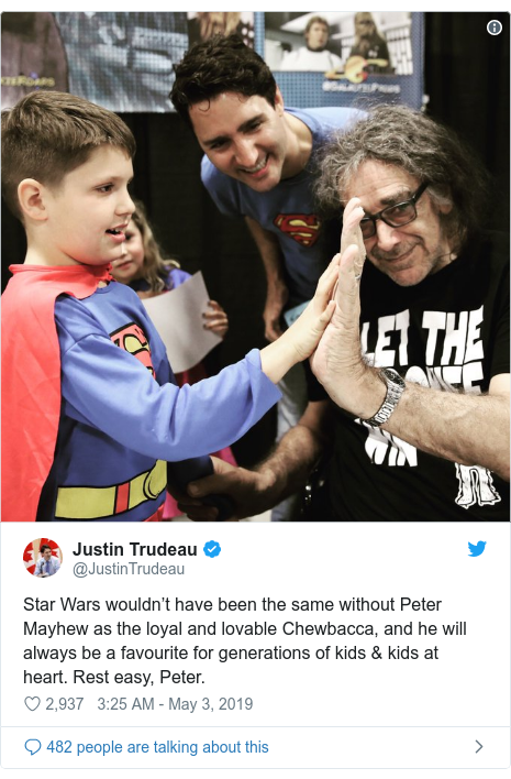 Twitter post by @JustinTrudeau: Star Wars wouldn't have been the same without Peter Mayhew as the loyal and lovable Chewbacca, and he will always be a favourite for generations of kids & kids at heart. Rest easy, Peter.