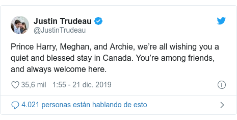 Publicación de Twitter por @JustinTrudeau: Prince Harry, Meghan, and Archie, we're all wishing you a quiet and blessed stay in Canada. You're among friends, and always welcome here.