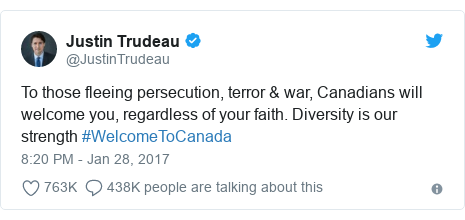 Twitter post by @JustinTrudeau: To those fleeing persecution, terror & war, Canadians will welcome you, regardless of your faith. Diversity is our strength #WelcomeToCanada