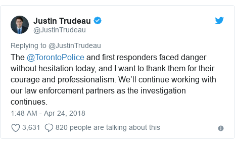 Twitter හි @JustinTrudeau කළ පළකිරීම: The @TorontoPolice and first responders faced danger without hesitation today, and I want to thank them for their courage and professionalism. We'll continue working with our law enforcement partners as the investigation continues.