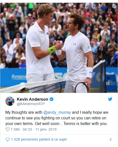 Twitter publication par @KAndersonATP: My thoughts are with @andy_murray and I really hope we continue to see you fighting on court so you can retire on your own terms. Get well soon... Tennis is better with you.