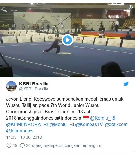 "Twitter pesan oleh @KBRI_Brasilia: Jevon Lionel Koeswoyo sumbangkan medali emas untuk Wushu Taijijian pada 7th World Junior Wushu Championships di Brasilia hari ini, 13 Juli 2018""#BanggaIndonesia# Indonesia 🇮🇩 @Kemlu_RI @KEMENPORA_RI @Menlu_RI @KompasTV @detikcom @tribunnews"
