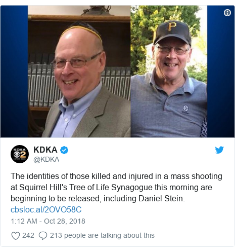 Twitter post by @KDKA: The identities of those killed and injured in a mass shooting at Squirrel Hill's Tree of Life Synagogue this morning are beginning to be released, including Daniel Stein.