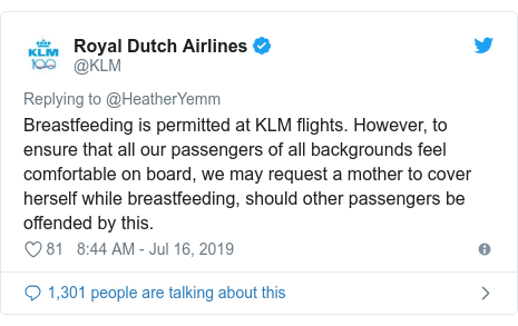Twitter post by @KLM: Breastfeeding is permitted at KLM flights. However, to ensure that all our passengers of all backgrounds feel comfortable on board, we may request a mother to cover herself while breastfeeding, should other passengers be offended by this.