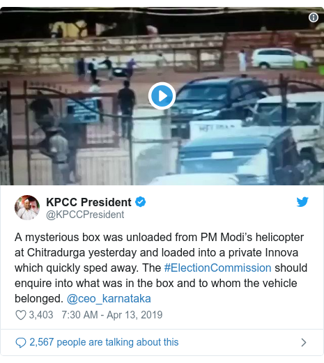 Twitter post by @KPCCPresident: A mysterious box was unloaded from PM Modi's helicopter at Chitradurga yesterday and loaded into a private Innova which quickly sped away. The #ElectionCommission should enquire into what was in the box and to whom the vehicle belonged. @ceo_karnataka
