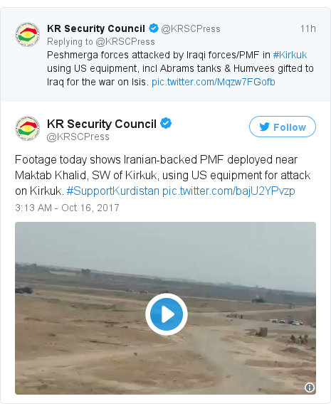 Twitter post by @KRSCPress: Footage today shows Iranian-backed PMF deployed near Maktab Khalid, SW of Kirkuk, using US equipment for attack on Kirkuk. #SupportKurdistan