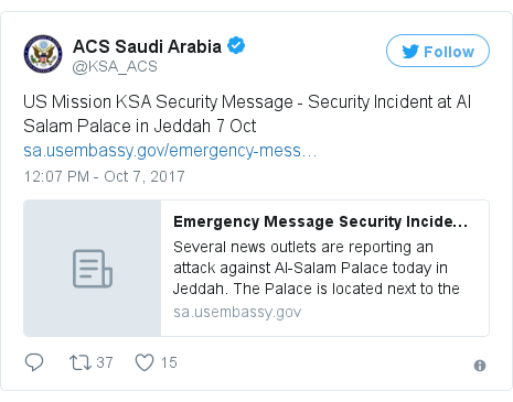 Twitter post by @KSA_ACS: US Mission KSA Security Message - Security Incident at Al Salam Palace in Jeddah 7 Oct https //t.co/EWNU57nFrV