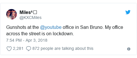 Twitter post by @KXCMiles: Gunshots at the @youtube office in San Bruno. My office across the street is on lockdown.
