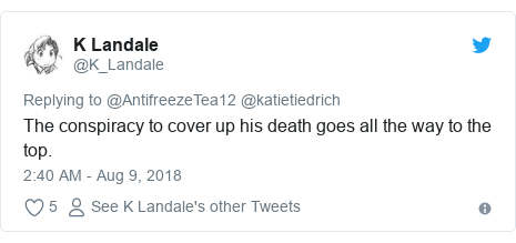 Twitter post by @K_Landale: The conspiracy to cover up his death goes all the way to the top.