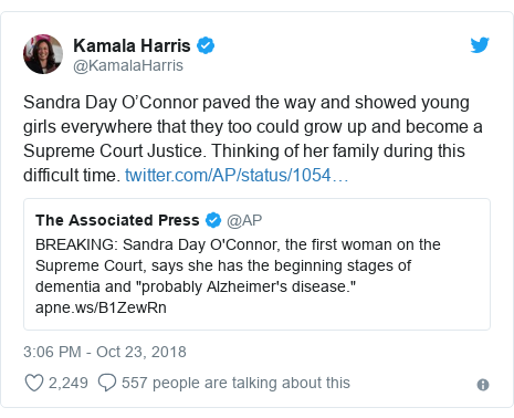 Twitter post by @KamalaHarris: Sandra Day O'Connor paved the way and showed young girls everywhere that they too could grow up and become a Supreme Court Justice. Thinking of her family during this difficult time.