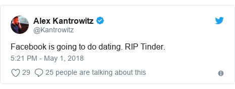 Ujumbe wa Twitter wa @Kantrowitz: Facebook is going to do dating. RIP Tinder.