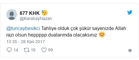 @KarabayNazan tarafından yapılan Twitter paylaşımı: @tuncaybesikci Tahliye olduk çok şükür sayenizde Allah razı olsun heppppp dualarımda olacaksınız 😊