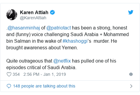 Twitter post by @KarenAttiah: .@hasanminhaj of @patriotact has been a strong, honest and (funny) voice challenging Saudi Arabia + Mohammed bin Salman in the wake of #khashoggi's  murder. He brought awareness about Yemen. Quite outrageous that @netflix has pulled one of his episodes critical of Saudi Arabia.