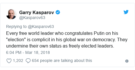 """Twitter post by @Kasparov63: Every free world leader who congratulates Putin on his """"election"""" is complicit in his global war on democracy. They undermine their own status as freely elected leaders."""