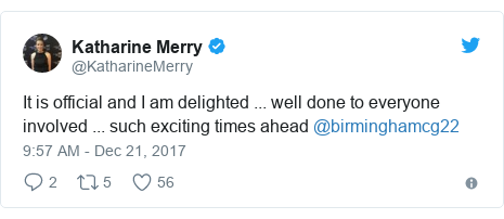 Twitter post by @KatharineMerry: It is official and I am delighted ... well done to everyone involved ... such exciting times ahead @birminghamcg22