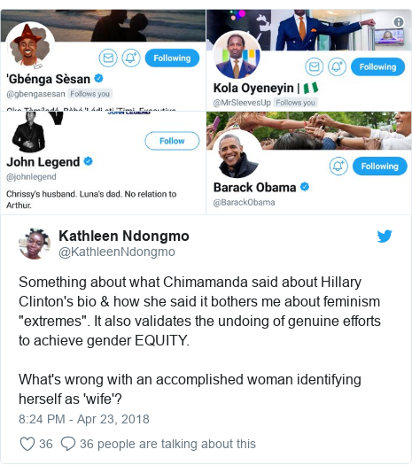 """Twitter post by @KathleenNdongmo: Something about what Chimamanda said about Hillary Clinton's bio & how she said it bothers me about feminism """"extremes"""". It also validates the undoing of genuine efforts to achieve gender EQUITY.What's wrong with an accomplished woman identifying herself as 'wife'?"""