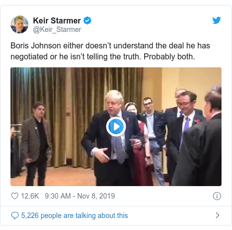 Twitter post by @Keir_Starmer: Boris Johnson either doesn't understand the deal he has negotiated or he isn't telling the truth. Probably both.