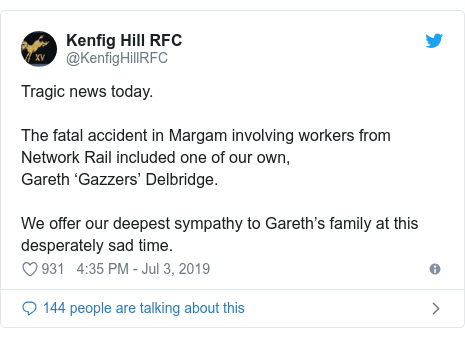Twitter post by @KenfigHillRFC: Tragic news today. The fatal accident in Margam involving workers from Network Rail included one of our own,Gareth 'Gazzers' Delbridge.We offer our deepest sympathy to Gareth's family at this desperately sad time.