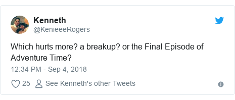 Twitter post by @KenieeeRogers: Which hurts more? a breakup? or the Final Episode of Adventure Time?