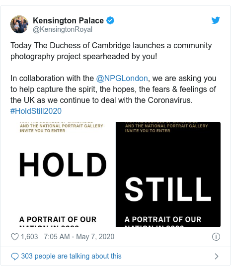 Twitter post by @KensingtonRoyal: Today The Duchess of Cambridge launches a community photography project spearheaded by you!In collaboration with the @NPGLondon, we are asking you to help capture the spirit, the hopes, the fears & feelings of the UK as we continue to deal with the Coronavirus. #HoldStill2020