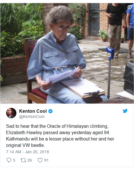 Twitter post by @KentonCool: Sad to hear that the Oracle of Himalayan climbing, Elizabeth Hawley passed away yesterday aged 94. Kathmandu will be a lesser place without her and her original VW beetle.