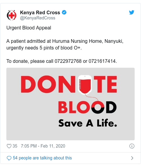 Twitter post by @KenyaRedCross: Urgent Blood AppealA patient admitted at Huruma Nursing Home, Nanyuki, urgently needs 5 pints of blood O+. To donate, please call 0722972768 or 0721617414.