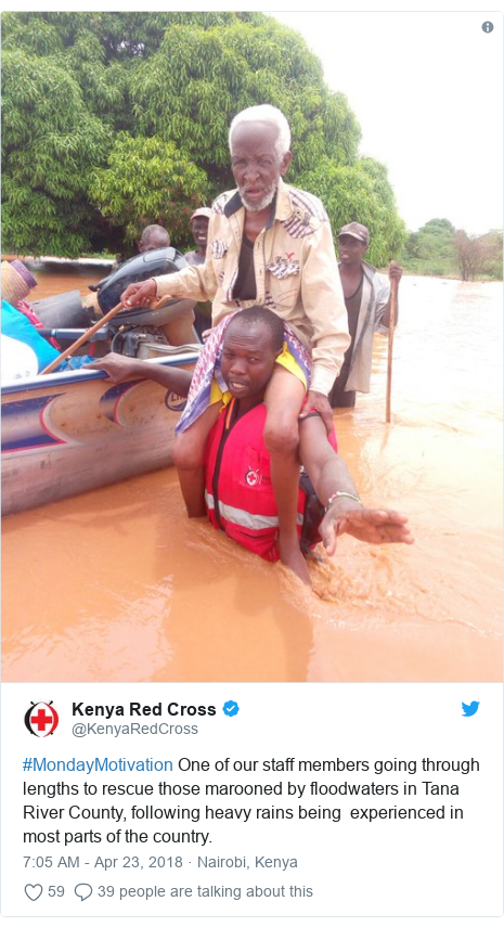 Twitter post by @KenyaRedCross: #MondayMotivation One of our staff members going through lengths to rescue those marooned by floodwaters in Tana River County, following heavy rains being  experienced in most parts of the country.