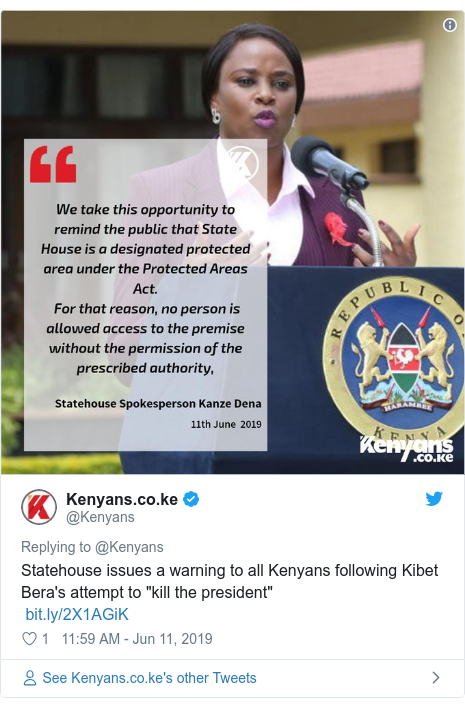 "Ujumbe wa Twitter wa @Kenyans: Statehouse issues a warning to all Kenyans following Kibet Bera's attempt to ""kill the president"""