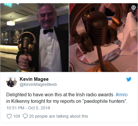 "Twitter post by @KevinMageeBeeb: Delighted to have won this at the Irish radio awards  #imro in Kilkenny tonight for my reports on ""paedophile hunters""."