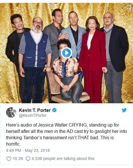 Twitter post by @KevinTPorter: Here's audio of Jessica Walter CRYING, standing up for herself after all the men in the AD cast try to gaslight her into thinking Tambor's harassment isn't THAT bad. This is horrific.