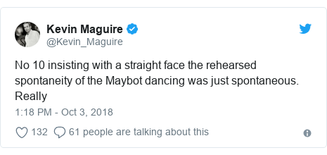 Twitter post by @Kevin_Maguire: No 10 insisting with a straight face the rehearsed spontaneity of the Maybot dancing was just spontaneous. Really