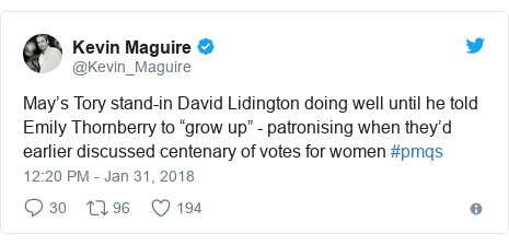 """Twitter post by @Kevin_Maguire: May's Tory stand-in David Lidington doing well until he told Emily Thornberry to """"grow up"""" - patronising when they'd earlier discussed centenary of votes for women #pmqs"""