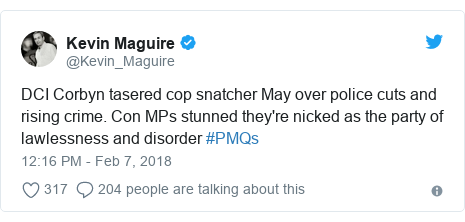 Twitter post by @Kevin_Maguire: DCI Corbyn tasered cop snatcher May over police cuts and rising crime. Con MPs stunned they're nicked as the party of lawlessness and disorder #PMQs