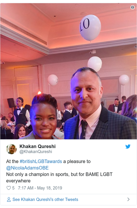 Twitter post by @KhakanQureshi: At the #britishLGBTawards a pleasure to @NicolaAdamsOBE Not only a champion in sports, but for BAME LGBT everywhere