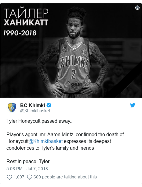 Twitter post by @Khimkibasket: Tyler Honeycutt passed away...Player's agent, mr. Aaron Mintz, confirmed the death of Honeycutt@Khimkibasket expresses its deepest condolences to Tyler's family and friendsRest in peace, Tyler...