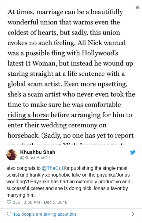 Twitter post by @KhushAndOJ: also congrats to @TheCut for publishing the single most sexist and frankly xenophobic take on the priyanka/Jonas wedding?! Priyanka has had an extremely productive and successful career and she is doing nick Jonas a favor by marrying him.