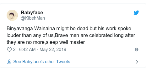 Twitter post by @KibehMan: Binyavanga Wainaina might be dead but his work spoke louder than any of us,Brave men are celebrated long after they are no more,sleep well master