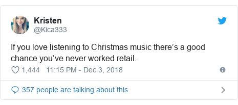 Twitter post by @Kica333: If you love listening to Christmas music there's a good chance you've never worked retail.