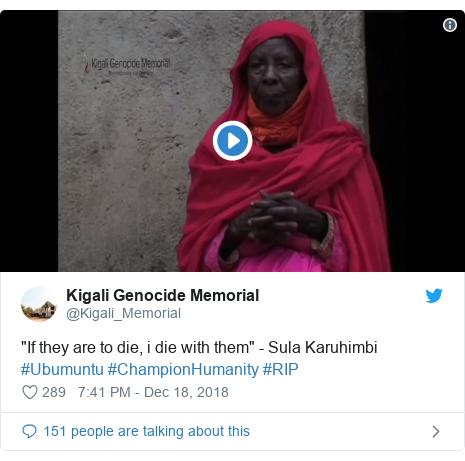 """Twitter ubutumwa bwa @Kigali_Memorial: """"If they are to die, i die with them"""" - Sula Karuhimbi #Ubumuntu #ChampionHumanity #RIP"""