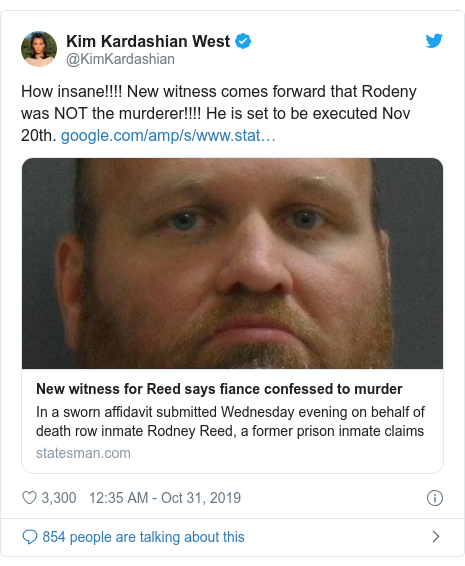 Twitter post by @KimKardashian: How insane!!!! New witness comes forward that Rodeny was NOT the murderer!!!! He is set to be executed Nov 20th.