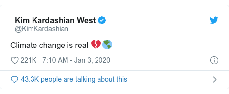 Twitter post by @KimKardashian: Climate change is real 💔🌎