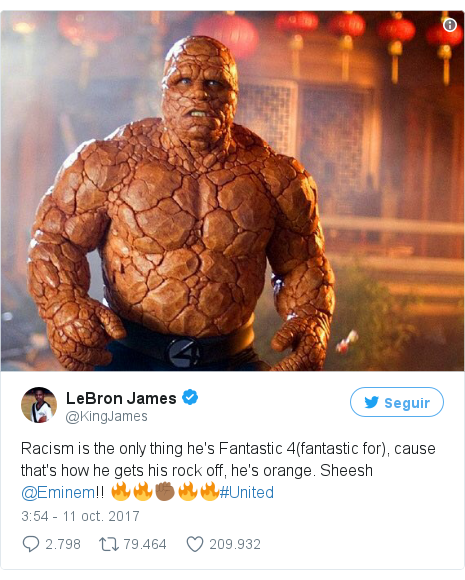 Publicación de Twitter por @KingJames: Racism is the only thing he's Fantastic 4(fantastic for), cause that's how he gets his rock off, he's orange. Sheesh @Eminem!! 🔥🔥✊🏾🔥🔥#United pic.twitter.com/wcL28BCWpy