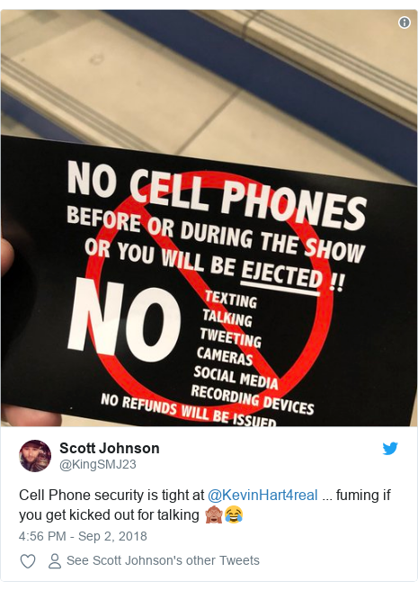 Twitter post by @KingSMJ23: Cell Phone security is tight at @KevinHart4real ... fuming if you get kicked out for talking 🙈😂