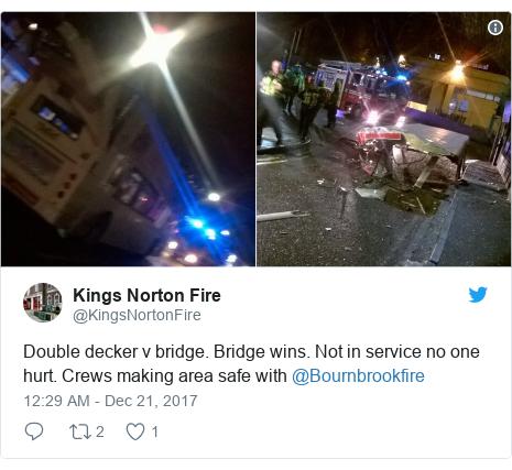 Twitter post by @KingsNortonFire: Double decker v bridge. Bridge wins. Not in service no one hurt. Crews making area safe with @Bournbrookfire