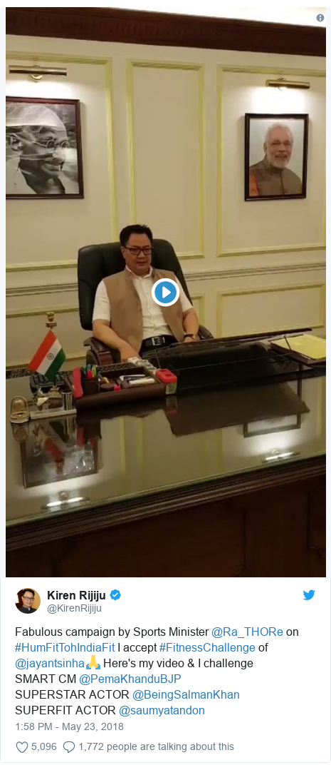 Twitter post by @KirenRijiju: Fabulous campaign by Sports Minister @Ra_THORe on #HumFitTohIndiaFit I accept #FitnessChallenge of @jayantsinha🙏 Here's my video & I challenge SMART CM @PemaKhanduBJP SUPERSTAR ACTOR @BeingSalmanKhan SUPERFIT ACTOR @saumyatandon