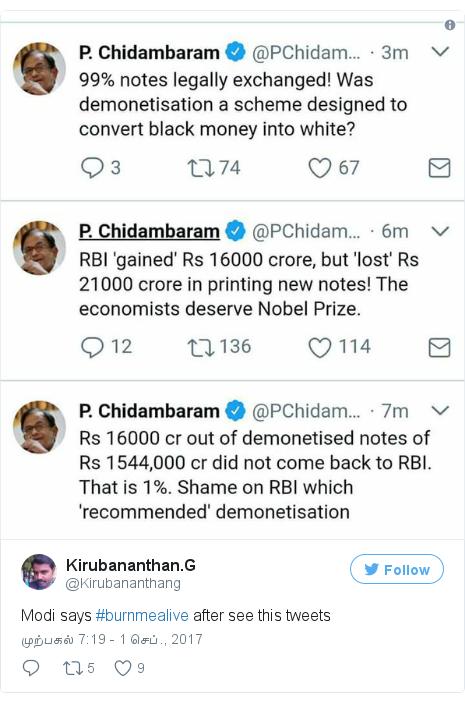 டுவிட்டர் இவரது பதிவு @Kirubananthang: Modi says #burnmealive after see this tweets pic.twitter.com/0j6YJ6ohr7