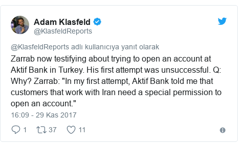 "@KlasfeldReports tarafından yapılan Twitter paylaşımı: Zarrab now testifying about trying to open an account at Aktif Bank in Turkey. His first attempt was unsuccessful. Q  Why? Zarrab  ""In my first attempt, Aktif Bank told me that customers that work with Iran need a special permission to open an account."""