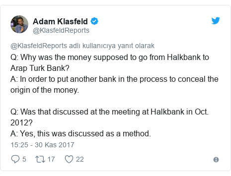 @KlasfeldReports tarafından yapılan Twitter paylaşımı: Q  Why was the money supposed to go from Halkbank to Arap Turk Bank?A  In order to put another bank in the process to conceal the origin of the money.Q  Was that discussed at the meeting at Halkbank in Oct. 2012?A  Yes, this was discussed as a method.
