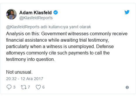 @KlasfeldReports tarafından yapılan Twitter paylaşımı: Analysis on this  Government witnesses commonly receive financial assistance while awaiting trial testimony, particularly when a witness is unemployed. Defense attorneys commonly cite such payments to call the testimony into question. Not unusual.